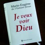 Père Marie-Eugène Je veux voir Dieu nouvelle édition
