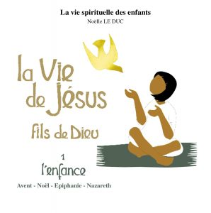 La vie de Jésus, fils de Dieu - l'enfance