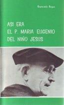 Así era el padre María Eugenio