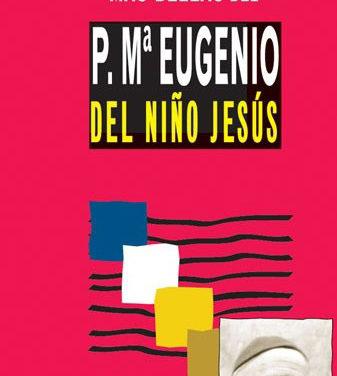 Las páginas más bellas del Padre María Eugenio del Niño Jesús