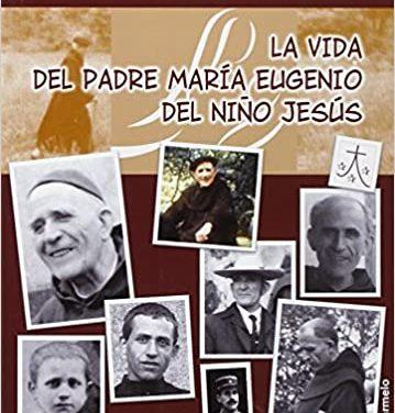 La vida del Padre Maria Eugenio del Niño Jesús