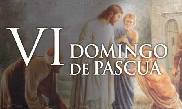 ORACIÓN EN EL VI DOMINGO DE PASCUA